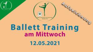Ballett Training am Mittwoch 12.05.2021 | Livestream Ersatz